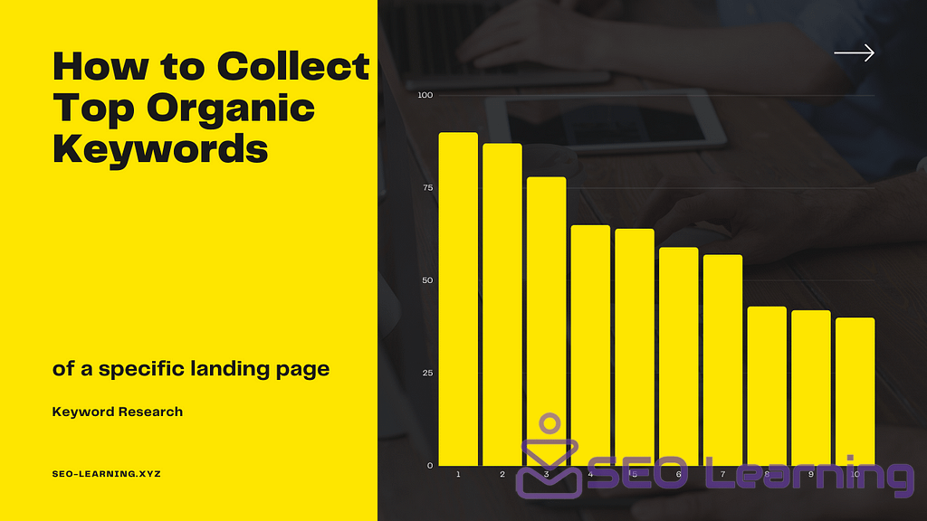 How to Collect top organic keywords of a specific landing page