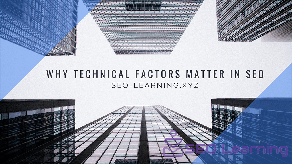 Why Technical Factors Matter in SEO-learning.xyz