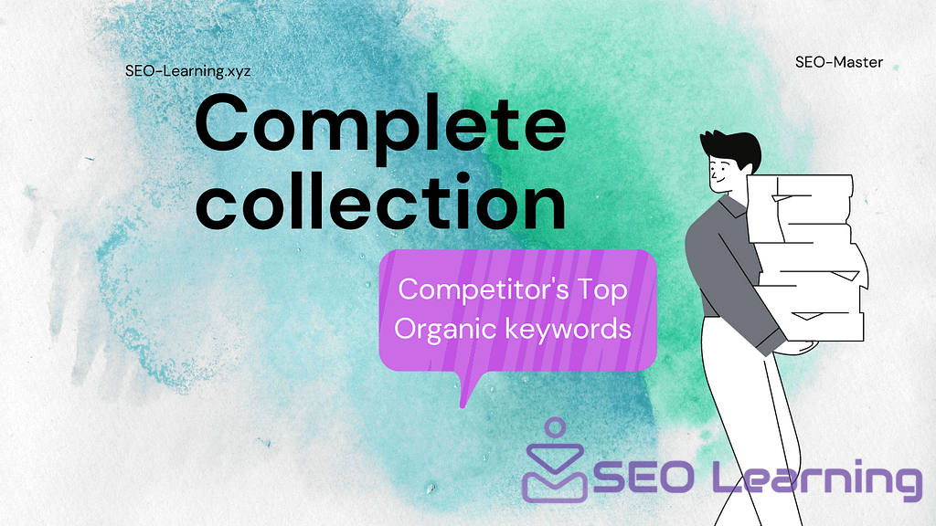 Complete collection of Competitor's Top Organic keywords