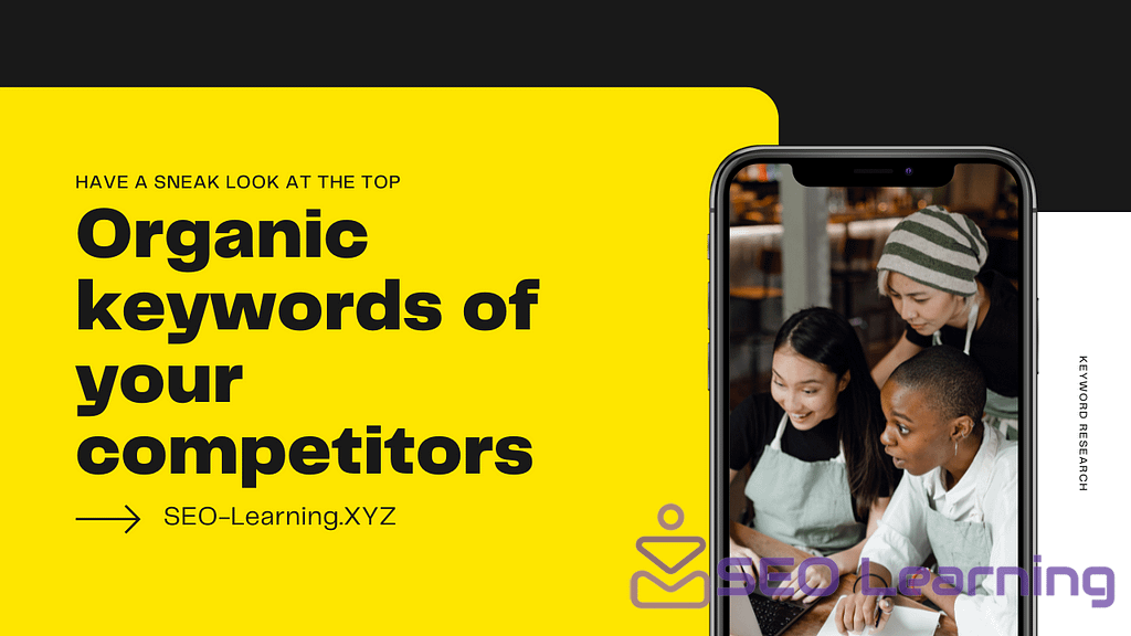 Have a sneak look at the top organic keywords of your competitors