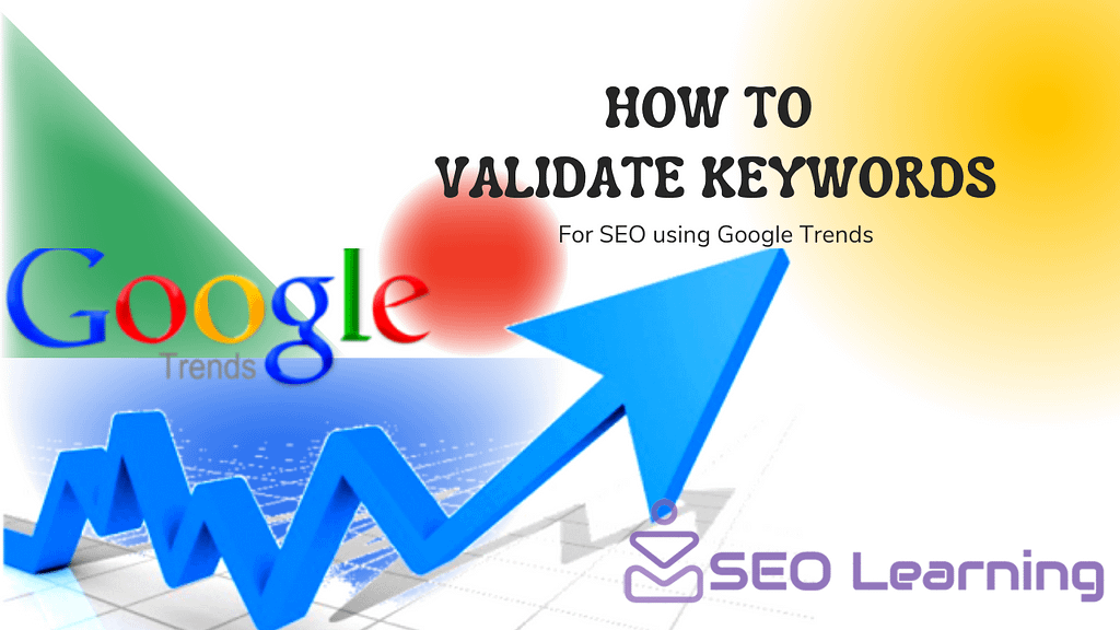 How to Validate Keywords for SEO using Google Trends-SEO-Learning