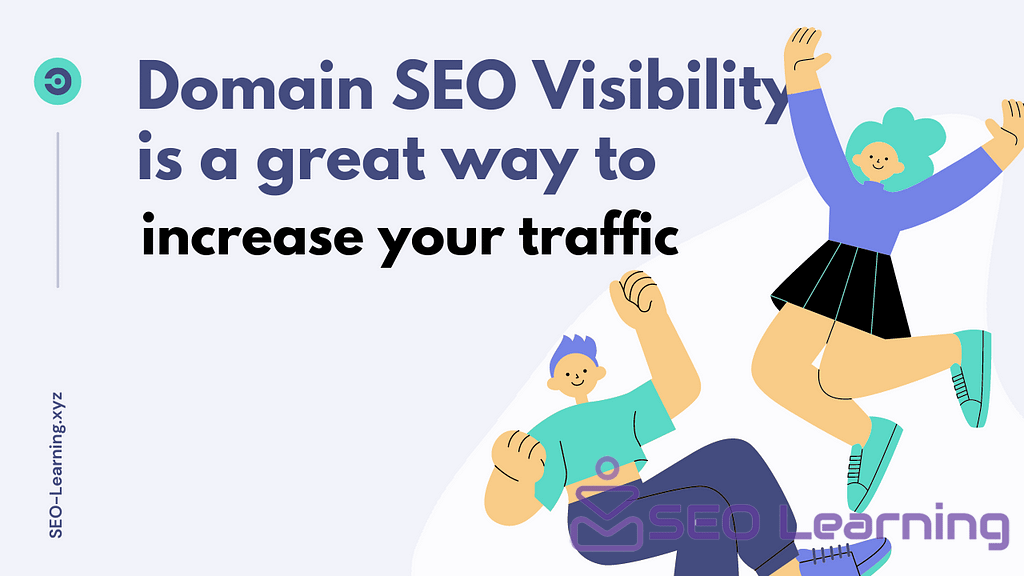 Domain SEO Visibility is a great way to increase your traffic